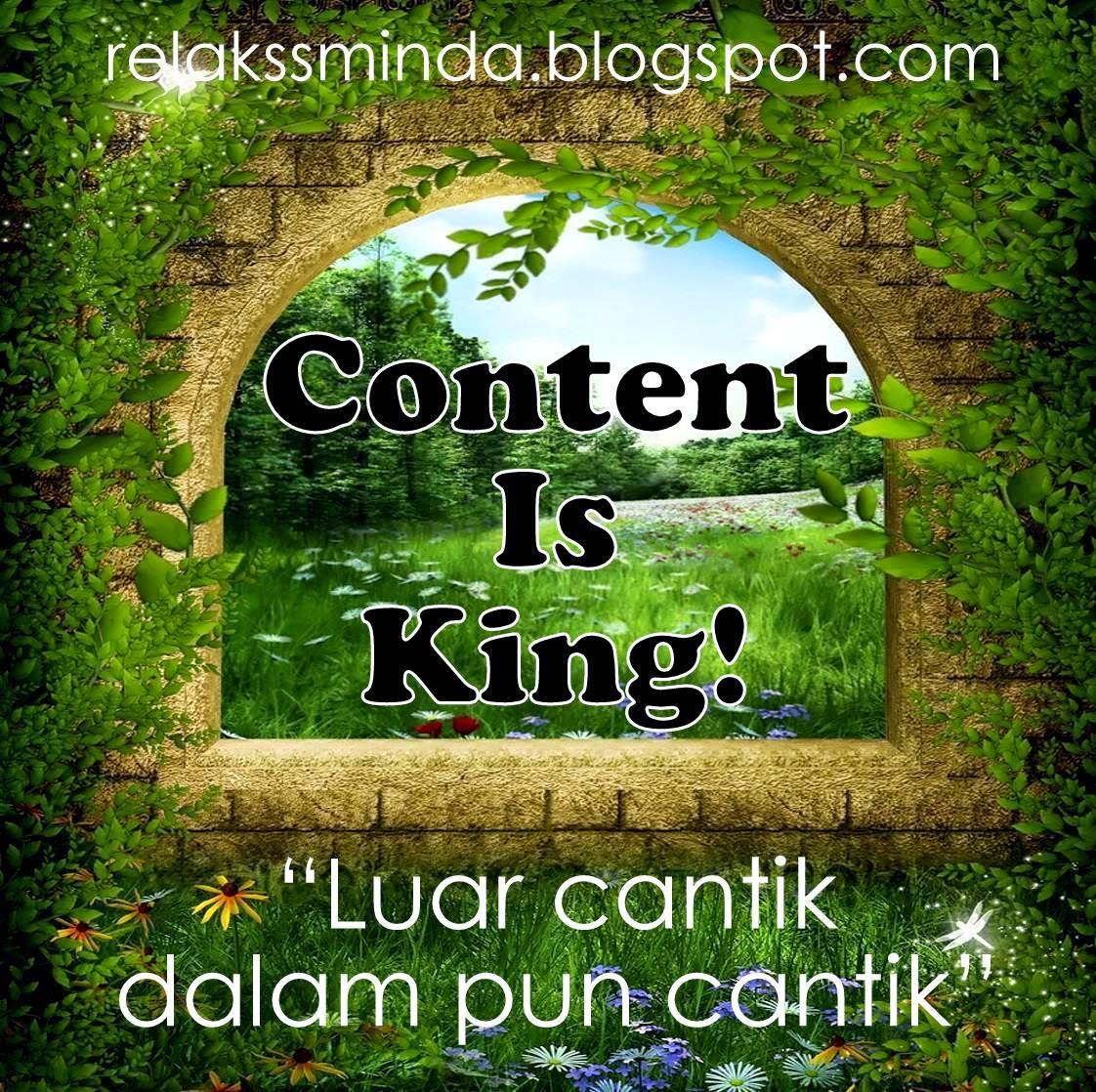 Kandungan Entri Berkualiti Dan Tepat Dengan Tajuk Itu Penting - Content is King!