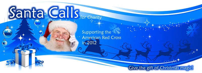 Santa Calls for Charity!  Personalized phone calls from Santa for the American Red Cross in 2012.
