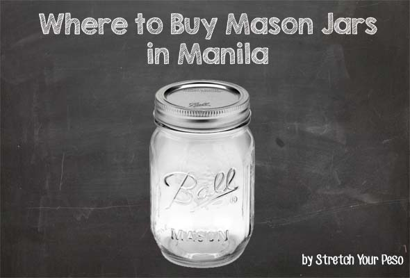 where to buy mason jars in manila stretch your peso. Black Bedroom Furniture Sets. Home Design Ideas