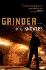 Grinder: A Mystery by Mike Knowles