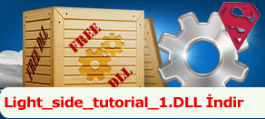 Light_side_tutorial_1.dll Hatası çözümü.