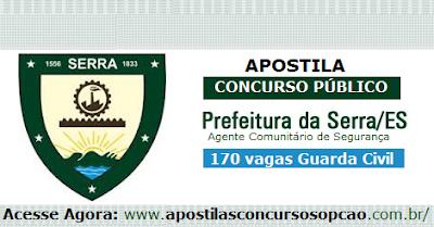 Apostila Prefeitura da Serra Agente Comunitário de Segurança 2015 (Guarda Civil/ES). Compre agora.