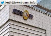 Informasi terbaru Lowongan Kerja Metro TV (PT Media Televisi Indonesia)
