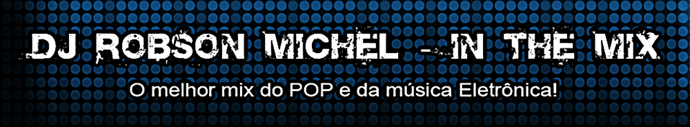 Dj Robson Michel   -   In The Mix