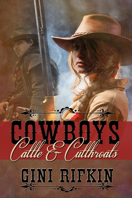 Cowboys, Cattle, and Cutthroats by Gini Rifkin