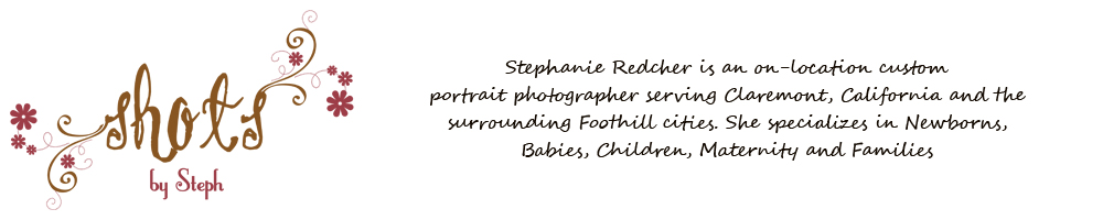 Shots by Steph- Newborn, Baby, Children, Maternity, Family Photographer- Claremont, Ca