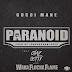 Gucci Mane (Ft. Chaz Gotti and Waka Flocka) - Paranoid