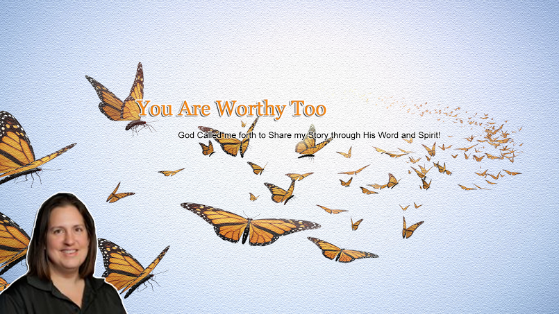 You Are Worthy Too
