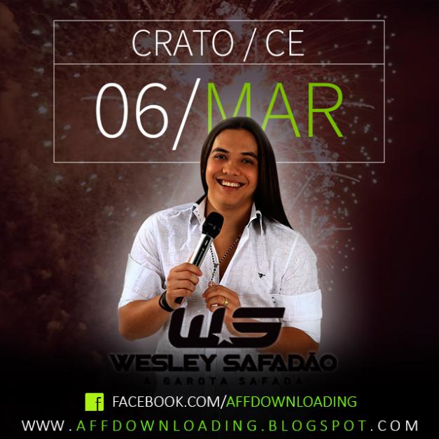 Wesley Safadão & Garota Safada - Crato - CE - 06.03.2015