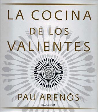 Libros de cocina y gastronom a marzo 2012 for La cocina de los valientes