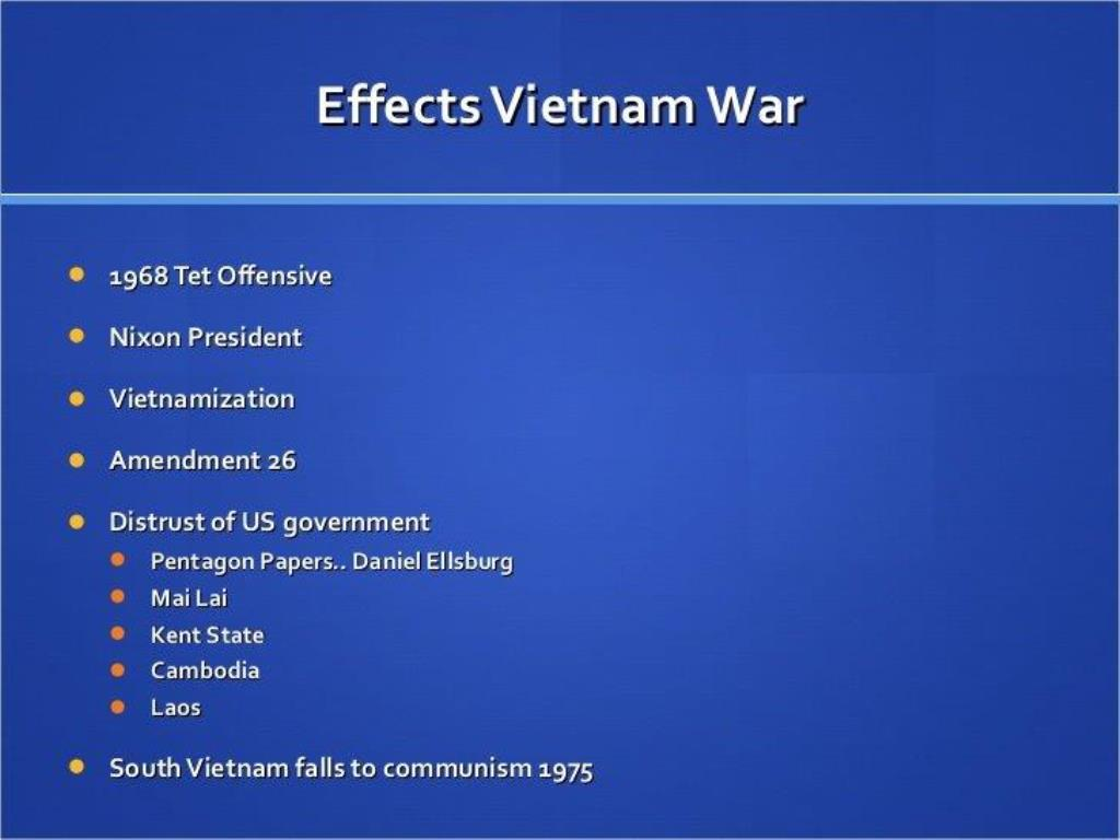 effects of vietnam war The vietnam war and the movement against it had a huge impact on new zealand both socially and politically south vietnam and america were defeated in 1975.