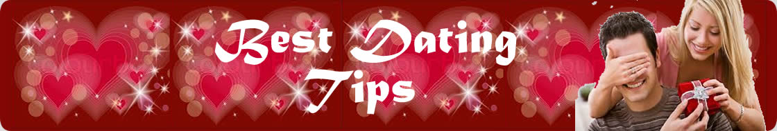 Best Tips On Relationships, Dating And Family Matters