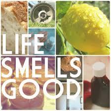 Life smells good