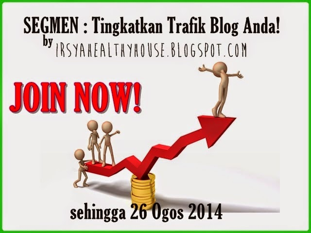 http://irsyahealthyhouse.blogspot.com/2014/08/segmen-tingkatkan-trafik-blog-anda.html
