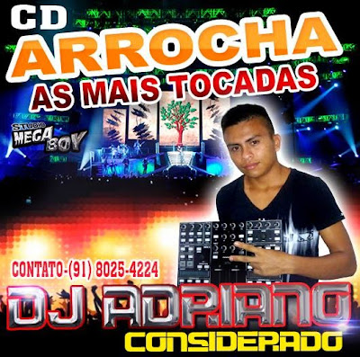 CD ARROCHA 2014 AS MAIS TOCADAS  DJ ADRIANO CONSIDERADO