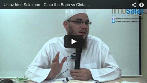 Ustaz Idris Sulaiman – Cinta Ibu Bapa vs Cinta Rasulullah