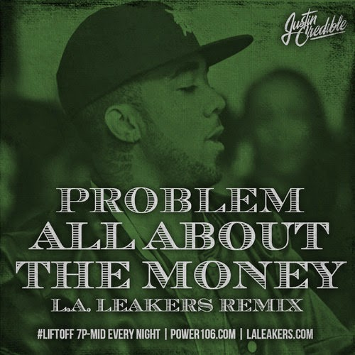 Problem – All About The Money (Remix)
