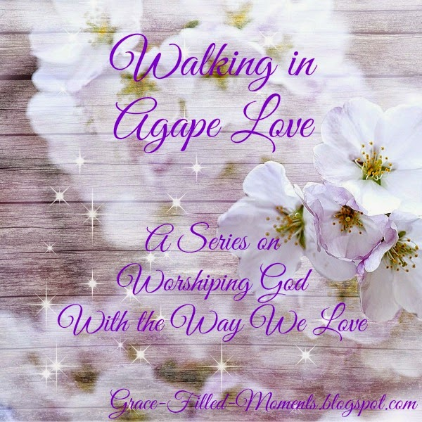 The Agape Love of God in Our Relationships
