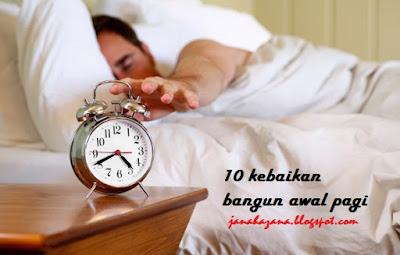 kebaikan bangun awal pagi