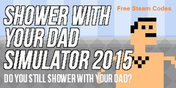 Shower With Your Dad Simulator 2015: Do You Still Shower With Your Dad Key Generator Free CD Key Download