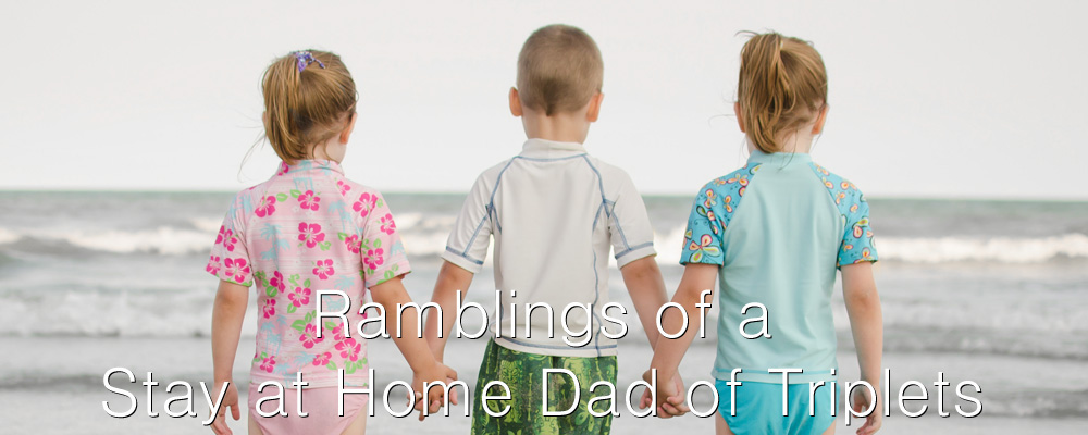 Ramblings of a Stay at Home Dad of Triplets