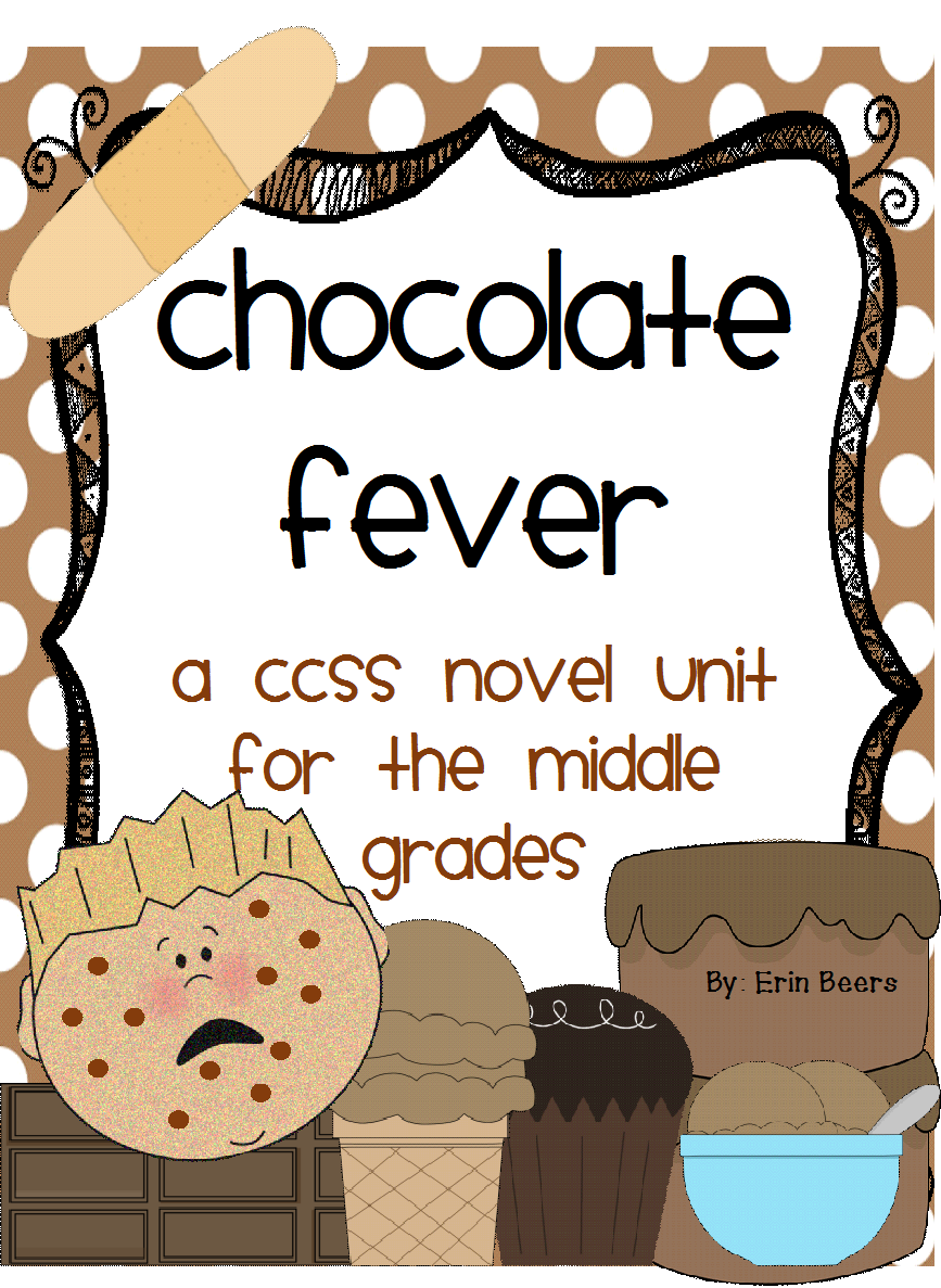 http://www.teacherspayteachers.com/Product/Chocolate-Fever-CCSS-Novel-Unit-for-the-Middle-Grades-990749