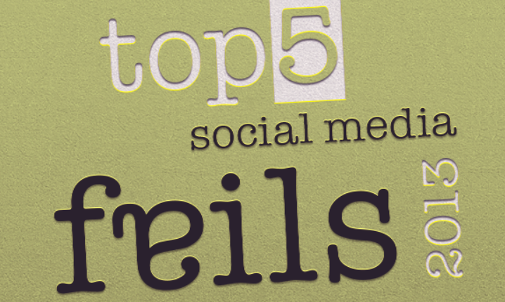 5 Biggest Social Media Fails In 2013 And Lesson Learned [INFOGRAPHIC]