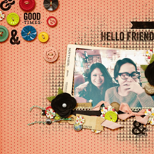 Hello Friend // Scrapbook Layout // 12x12 // Friends Forever by Mari Koegelenberg