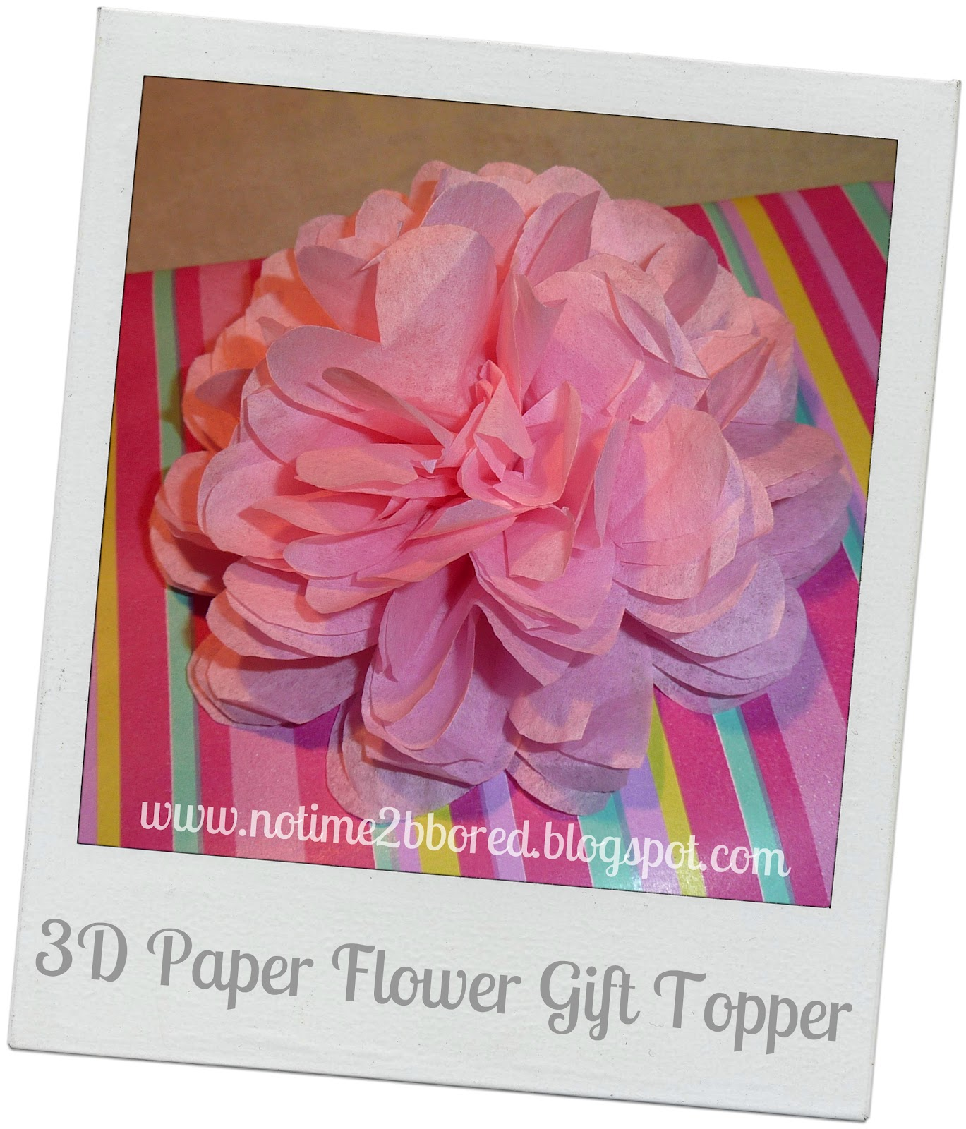 no time to be bored  3d paper flower gift topper