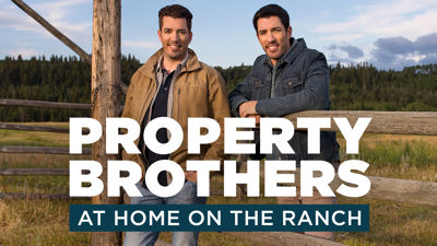 Property Brothers at Home on the Ranch, at their childhood stomping grounds in the Canadian Rockies
