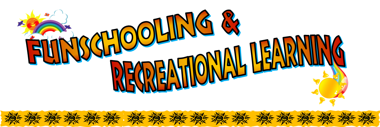 Funschooling & Recreational Learning