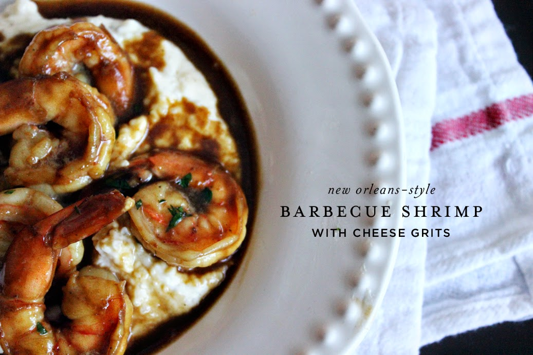 Recipe: NOLA-style Barbecued Shrimp with Cheese Grits ( found here )