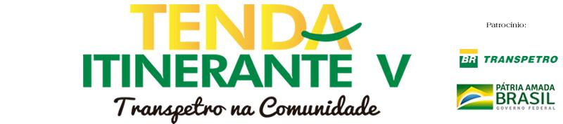 Tenda Itinerante V - Transpetro na Comunidade