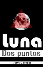 Luna dos puntos - Jesús Gallegos 2012