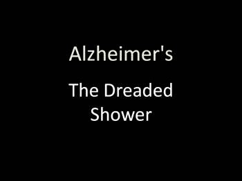 Alzheimer's and the Dreaded Shower
