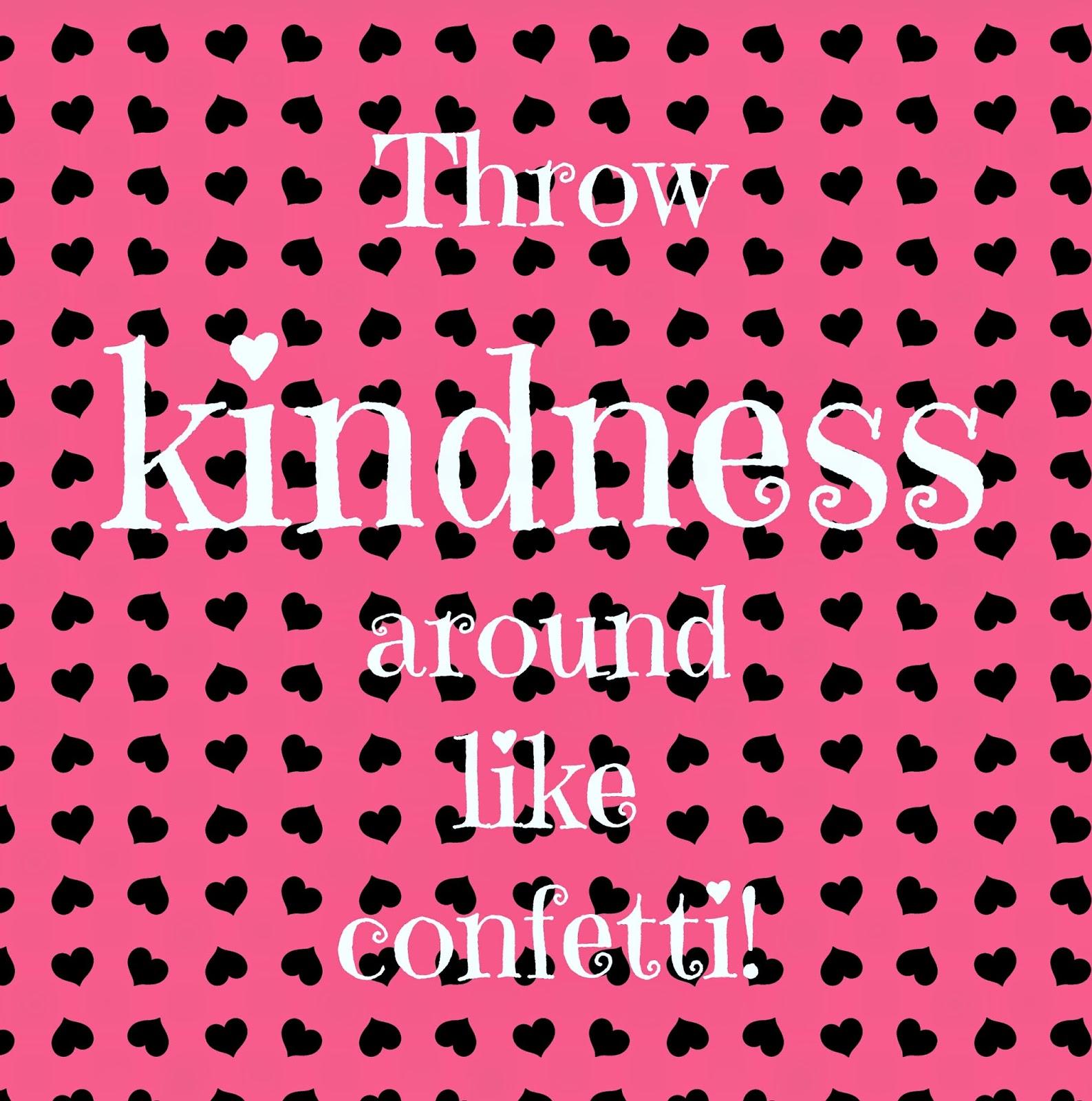 Throw Kindness Like Confetti