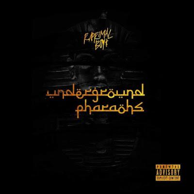 Raprimal Boyz - Underground Pharaohs [2015]