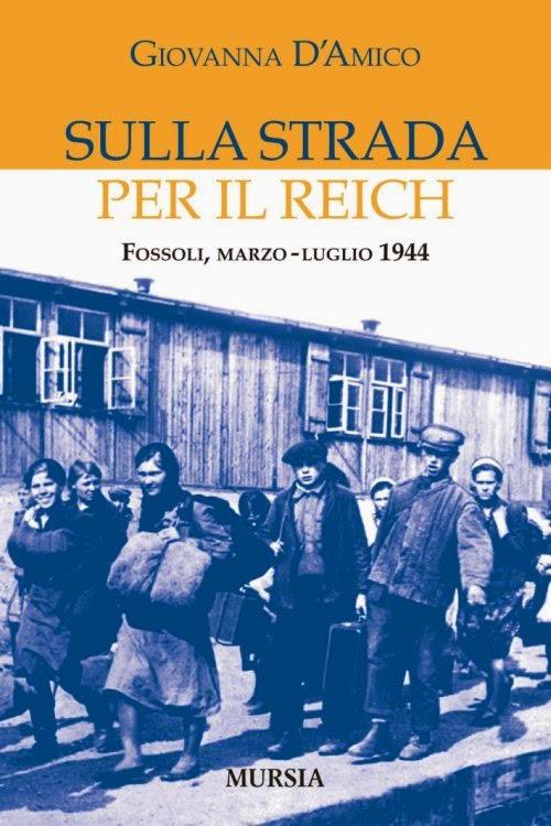 """CAMPO DI FOSSOLI: L'ANTICAMERA DEI LAGER NAZISTI NEL LIBRO """"SULLA STRADA PER IL REICH"""""""