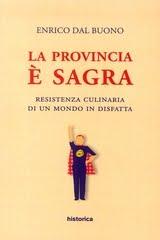 """""""La provincia è Sagra"""" di Enrico Dal Buono - clicca per info"""