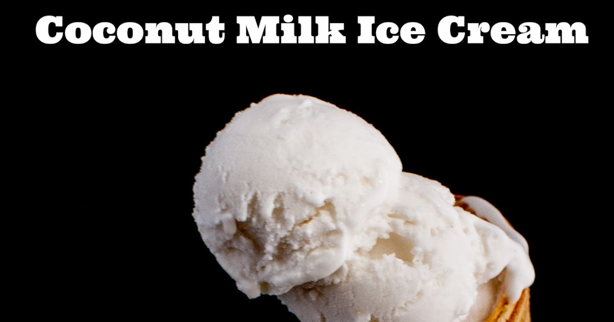 Heather's Sweets and Treats: 3 Ingredient Coconut Milk Ice Cream