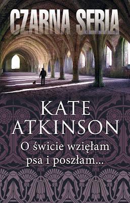 """""""O świcie wzięłam psa i poszłam ..."""" Kate Atkinson"""