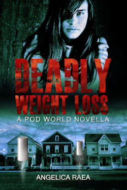 Deadly Weight Loss, a sci-fi POD World crisis