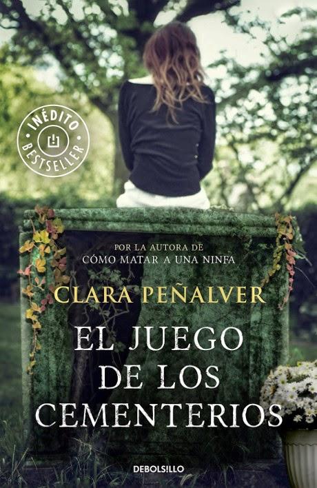 NOVELA - El juego de los cementerios Clara Peñalver (DEBOLSILLO, 4 septiembre 2014) Ficción, Novela Negra | Edición papel de bolsillo & ebook kindle