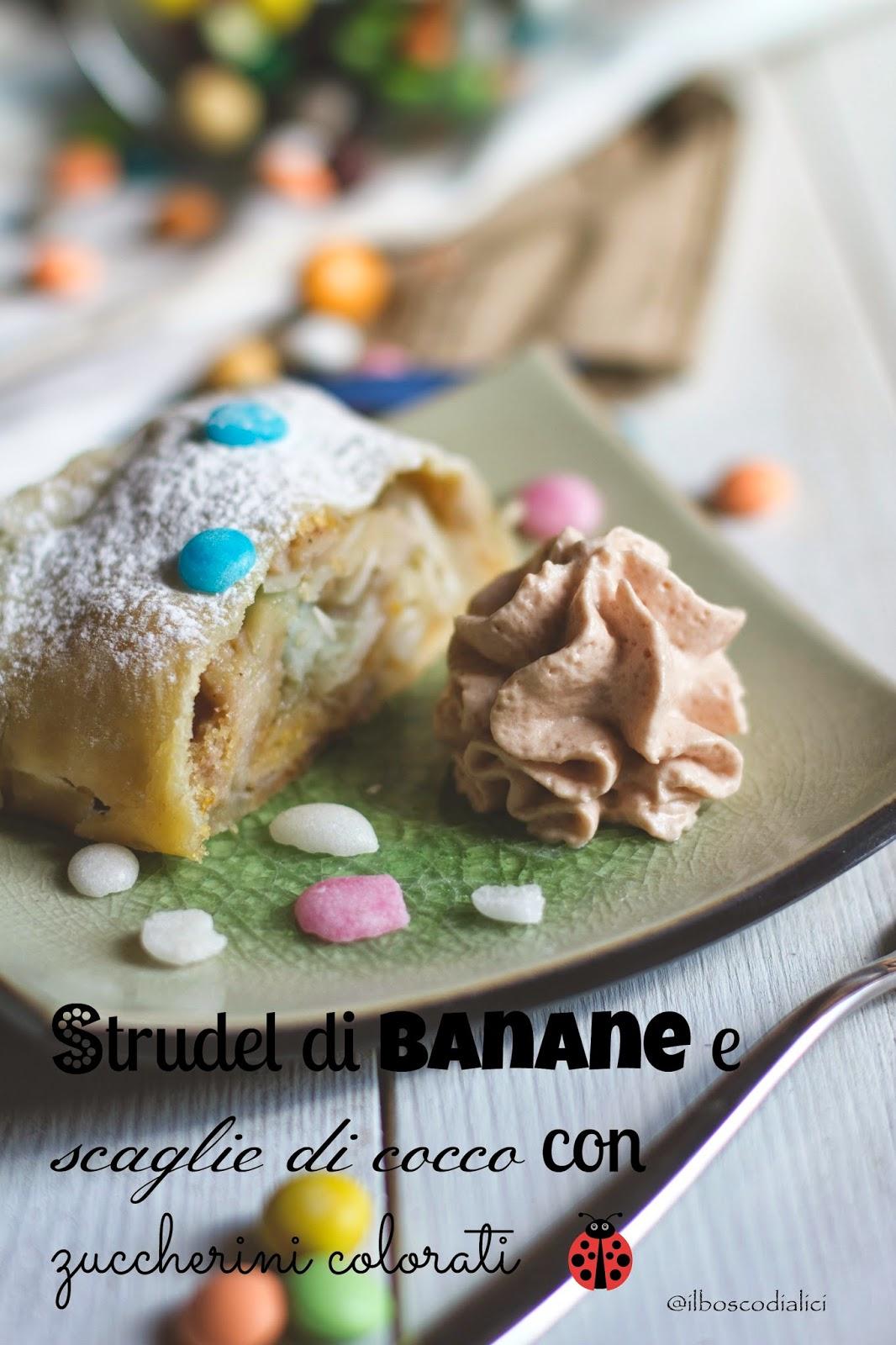 a carnevale ogni strudel vale: strudel di banane e cocco con zuccherini colorati e lenti di cioccolato