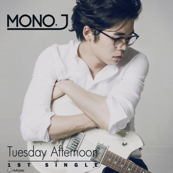[Single] Mono. J – Tuesday Afternoon