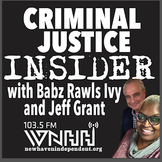 Radio: Criminal Justice Insider w/ Babz Rawls Ivy and Jeff Grant. First & Third Fridays, 9 am