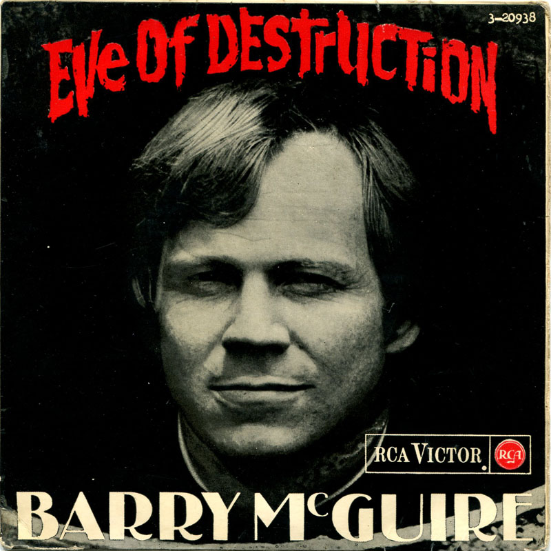 an analysis of barry mcguires song eve of destruction This was written by 19-year-old pf sloan, who was a staff songwriter at mcguire's label and went on to form the grass rootssloan wrote on his website: the song 'eve of destruction' was written in the early morning hours between midnight and dawn in mid-1964.