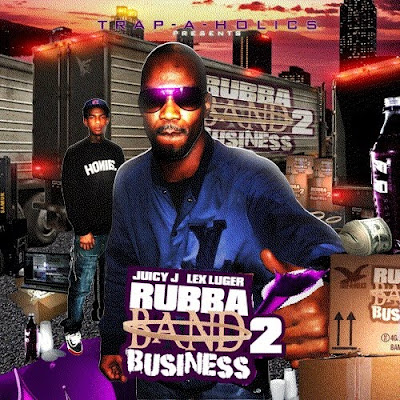 Juicy_J_And_Lex_Luger-Rubba_Band_Business_2_(Presented_by_Trap-A-Holics)-(Bootleg)-2011-WEB