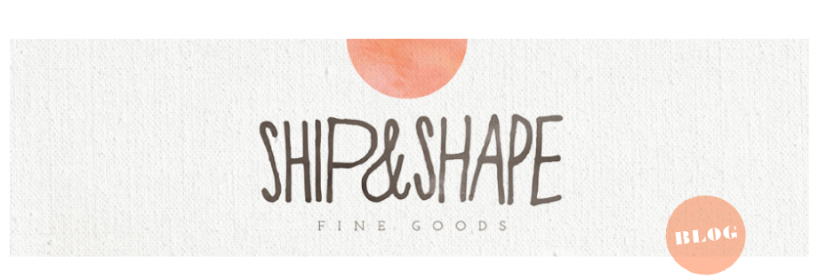 SHIP &amp; SHAPE