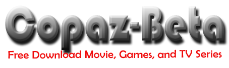Copaz Beta | Free Download Movie, Games, TV Series
